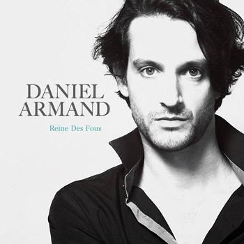 Daniel Armand - Reine Des Fous - 2013
