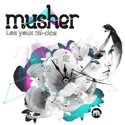 Musher - Les Yeux Mi-Clos - 2012