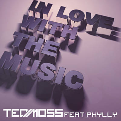 Teo Moss Feat Phylly - In Love With The Music - 2011